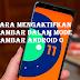 Cara mengaktifkan gambar dalam mode gambar Android O, Baca dolo ini