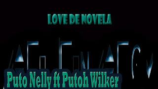 Imagem Puto Nelly feat. putoh wilker-love de novela