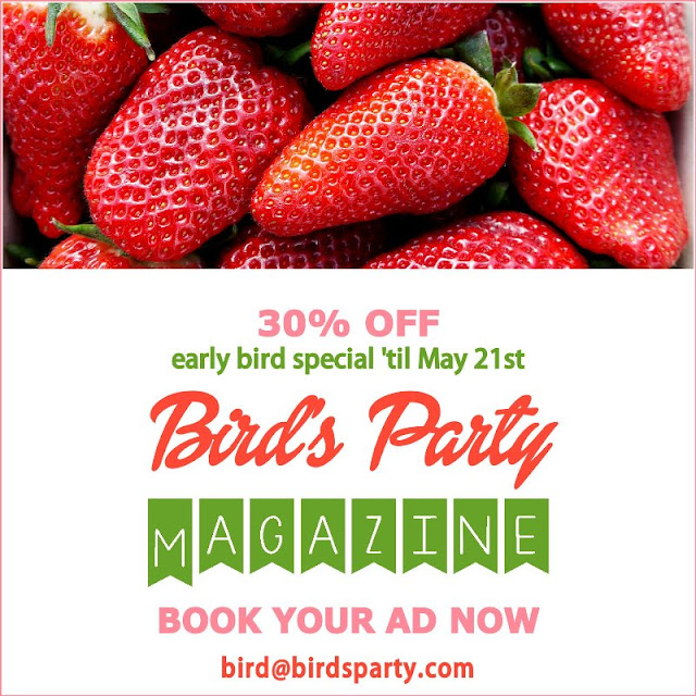 Today's the LAST DAY to grab our EARLY BIRD 30% off special to have your blog, shop or business featured in our summer magazine! be sure to email bird(at)birdsparty.com to secure your place from only $50 for a half page ad space!! BirdsPartyMagazine.com @BirdsParty