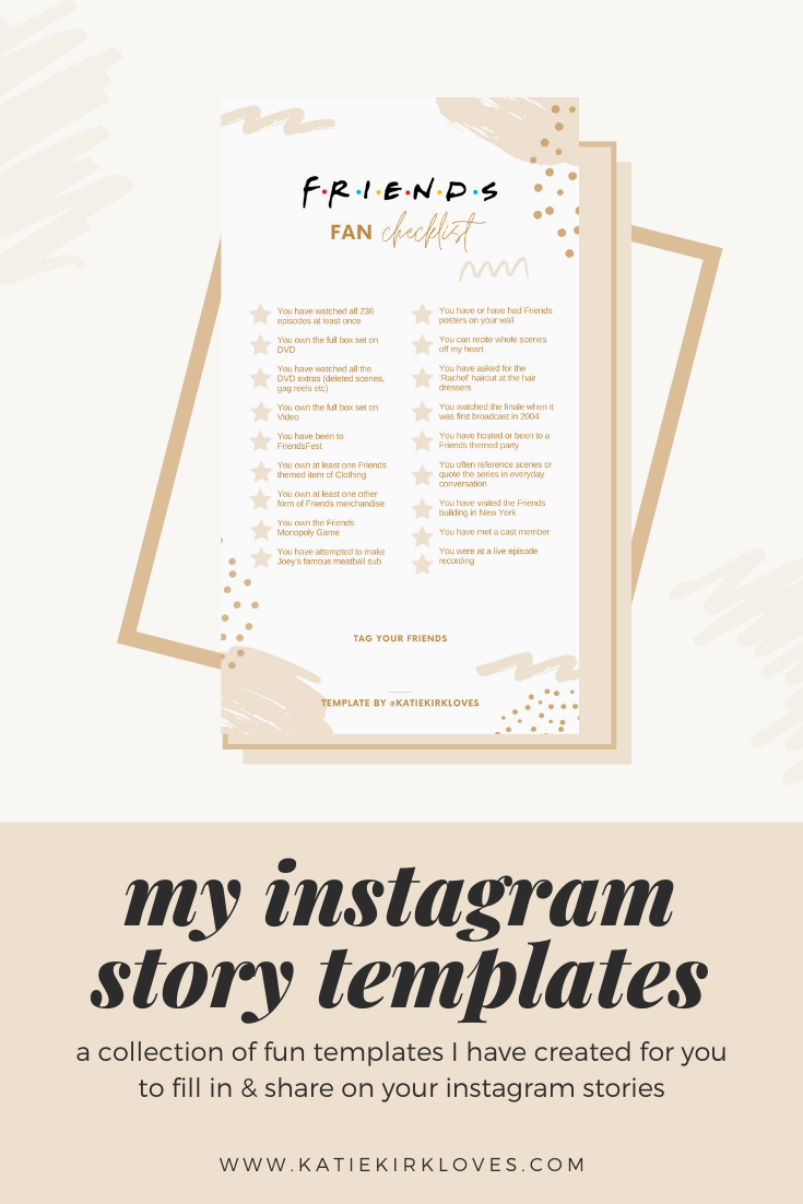 My Instagram Story Templates, Katie Kirk Loves, UK Blogger, UK Lifestyle Blogger, Story Templates, Instagram Stories, Friends TV Show, Friends Netflix, Friends Comedy, Friends Instagram Story Templates, The Greatest Showman, The Greatest Showman Story Templates, Pin this to Pinterest