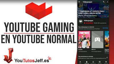como usar youtube gaming en youtube normal