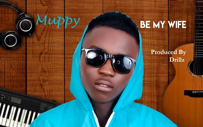 [MUSIC]  Muppy - Be My Wife (Prod. by DrillzBeatz) | MP3 DOWNLOAD
