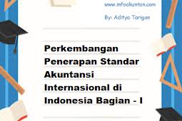 Perkembangan Penerapan Standar Akuntansi Internasional di Indonesia Bagian - I