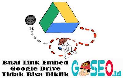 Buat Link Embed Google Drive Tidak Bisa Diklik