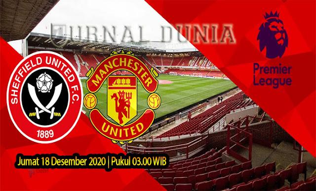 Prediksi Sheffield United Vs Manchester United, Jumat 18 Desember 2020 Pukul 03.00 WIB @ Mola TV