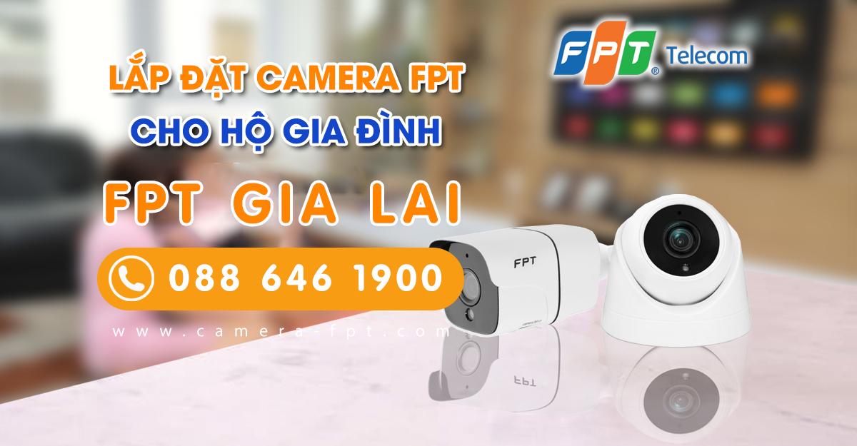 Camera FPT Gia Lai - Lắp đặt camera quan sát chính hãng FPT
