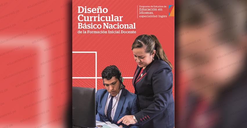 DISEÑO CURRICULAR BÁSICO NACIONAL DE LA FORMACIÓN INICIAL DOCENTE: Programa de Estudios en Idiomas, especialidad Inglés (.PDF)