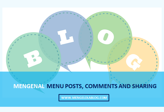 mengenal menu posts comments and sharing