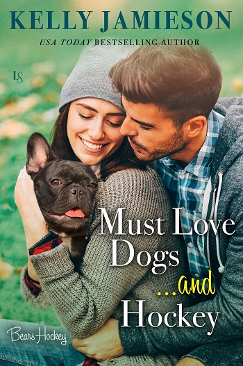 Must Love Dogs...and Hockey by Kelly Jamieson