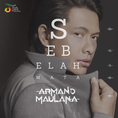 Armand Maulana - Sebelah Mata