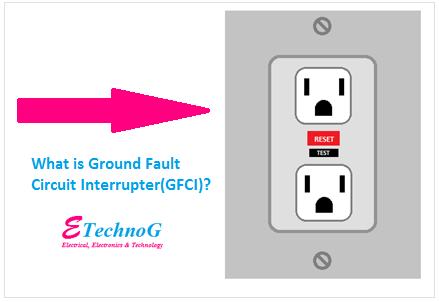What is Ground Fault Circuit Interrupter(GFCI)