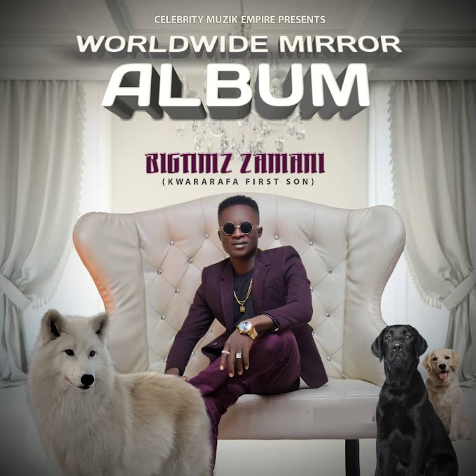 ALBUM: Bigtimz Zamani - Worldwide Mirror