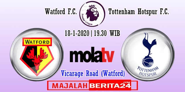 Prediksi Watford vs Tottenham Hotspur — 18 Januari 2020
