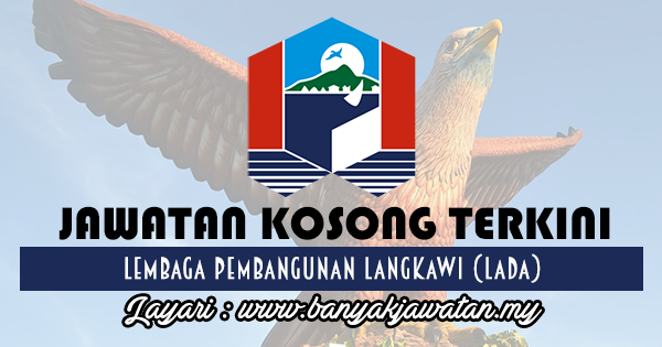 Jawatan Kosong 2017 di Lembaga Pembangunan Langkawi (LADA)