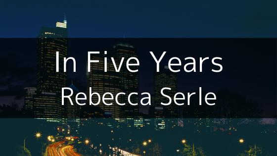 【洋書】Rebecca Serle著『In Five Years』を読んだ感想・レビュー。5年後の未来に待つのは愛かそれとも……。