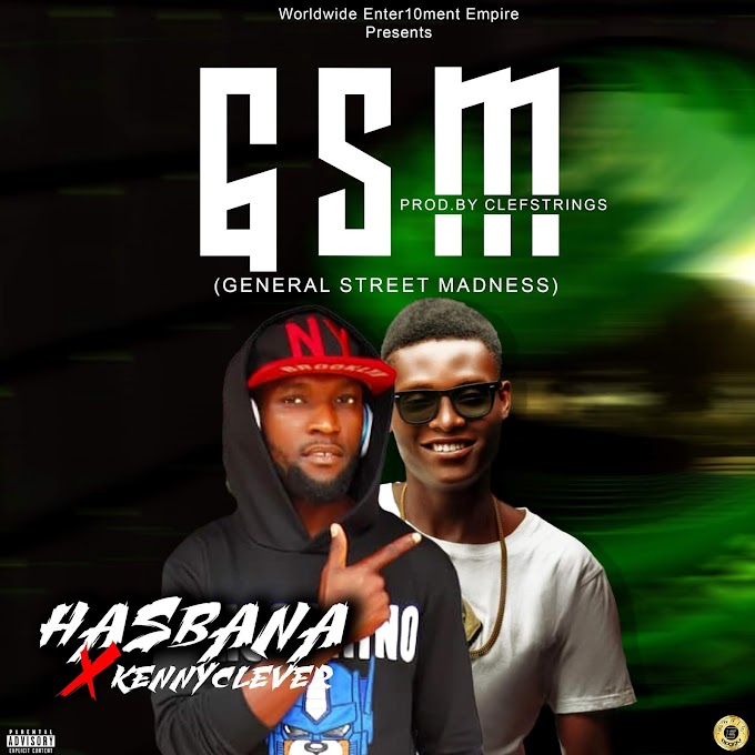 [MUSIC] HASBANA-General Street Madness (GSM) FT. Kenney Clever