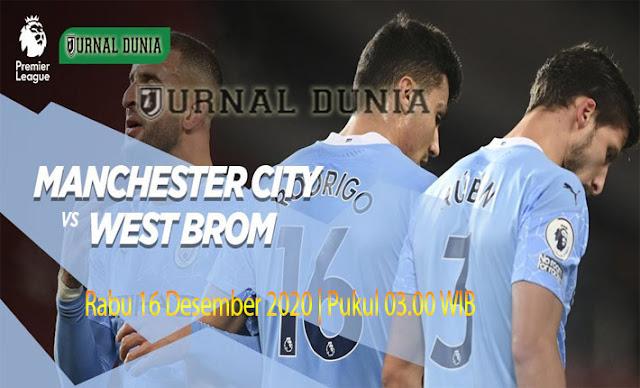 Prediksi Manchester City vs West Brom  , Rabu 16 Desember 2020 Pukul 03.00 WIB