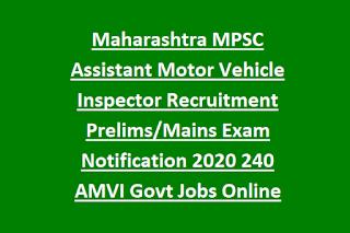 Maharashtra MPSC Assistant Motor Vehicle Inspector Recruitment Prelims Mains Exam Notification 2020 240 AMVI Govt Jobs Online