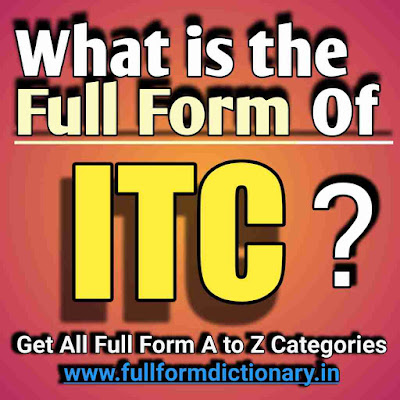 Full Form of ITC, Additional Information of the full form of ITC