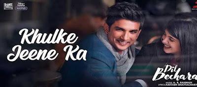Khulke Jeene Ka Lyrics -Dil BecharaSushant, Sanjana|A.R Rahman| Arijit, Shashaa