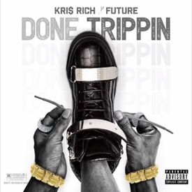 Kri$ Rich - Done Tripping (Feat Future)
