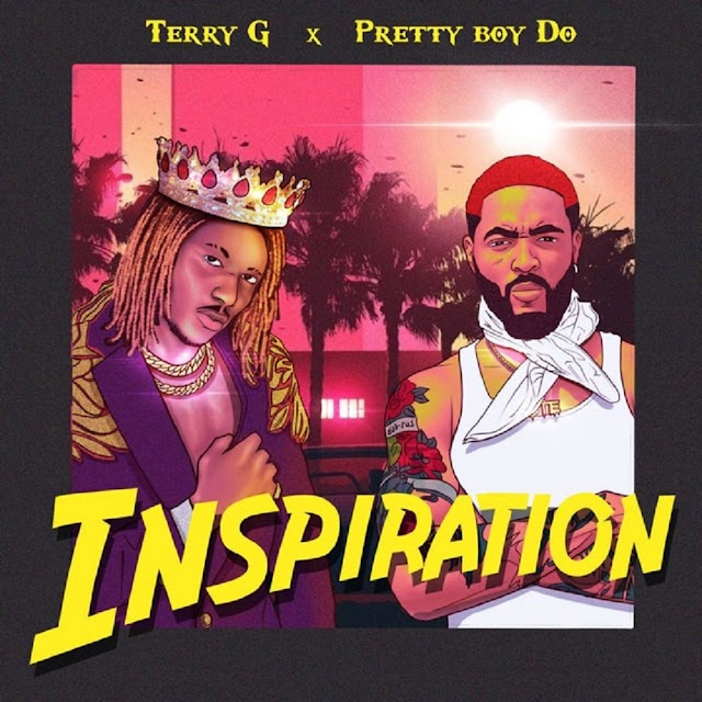 [Music] Terry G ft. Pretty D-O - Inspiration