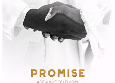 Simi & Adekunle Gold – Promise (Mp3 Download)