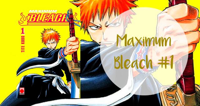 Manga: Maximum Bleach #1