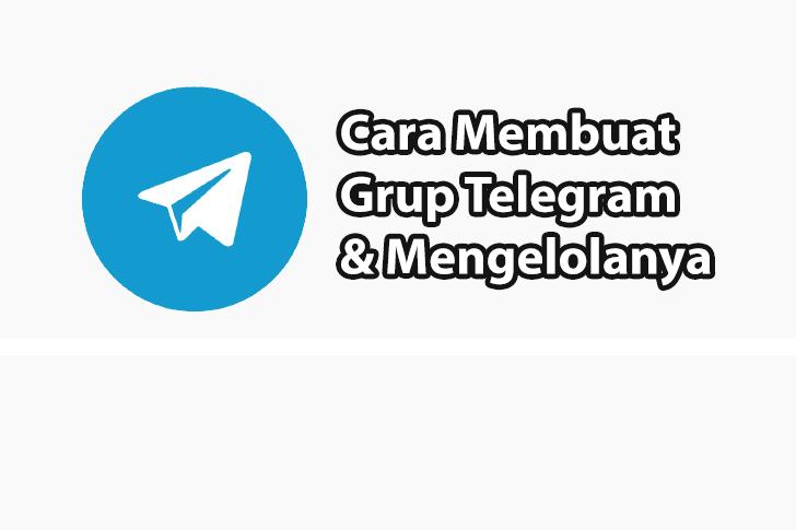Cara Membuat Grup Telegram dan Tips Mengelolanya