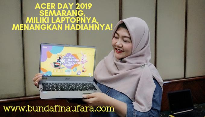 Acer Day 2019 Semarang, Miliki Laptopnya, Menangkan Hadiahnya!