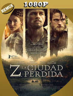 Z, La Ciudad Perdida (2016) REMUX [1080p] Latino [Google Drive] Panchirulo