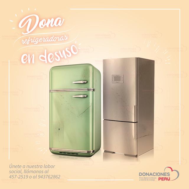 Dona refrigeradoras - dona y recicla - recicla y dona - donaciones peru
