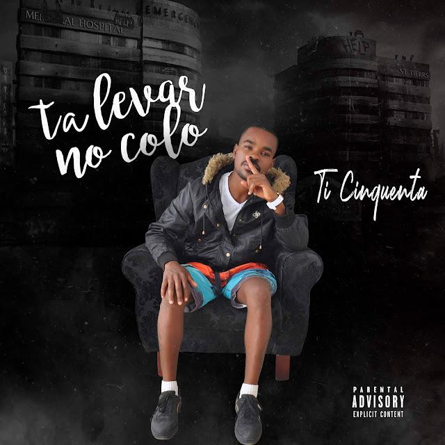 Ti Cinquenta - Ta Levar No Colo Download Mp3