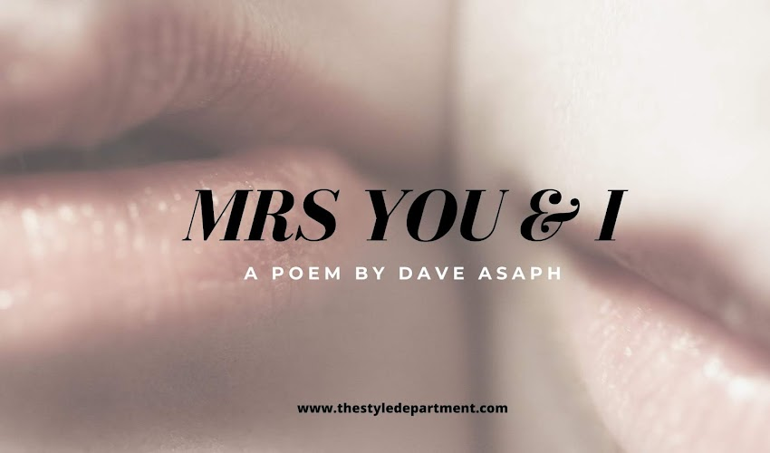 MRS YOU AND I: A POEM BY DAVE ASAPH