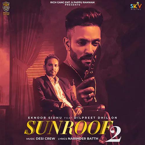 Sunroof 2 Lyrics – Eknoor Sidhu X Dilpreet Dhillon