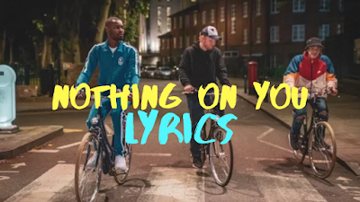 Nothing On You Lyrics | Ed Sheeran New Song 2019