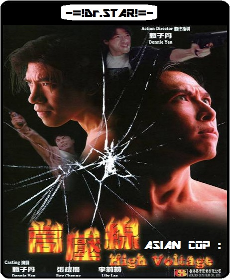 Asian Cop High Voltage 1994 Dual Audio DVDRip 800mb hollywood movie Asian Cop High Voltage hindi dubbed dual audio 720p brrip free download or watch online at https://world4ufree.ws