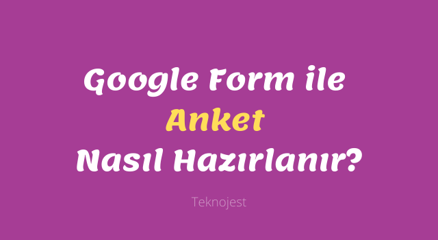 google-form-anket-nasil-hazirlanir
