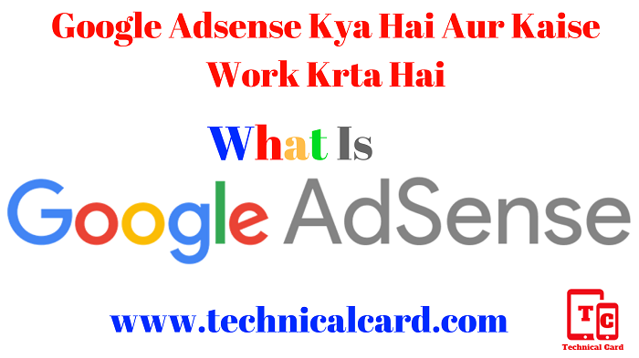 Google Adsense Kya Hai ? Google Adsense Kaise Kaam Krta Hai Full Details In Hindi, What is google adsense, Google adsense kya hai in hindi