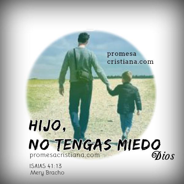 Reflexión cristiana corta con promesa cristiana bíblica de no tener miedo, frases con imagen de versículo bíblico, cita de la Biblia para mi facebook por Mery Bracho.