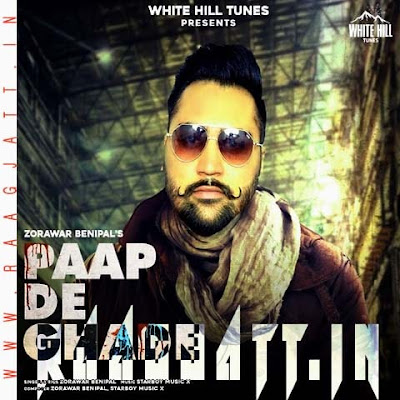 Paap De Ghade by Zorawar Benipal lyrics