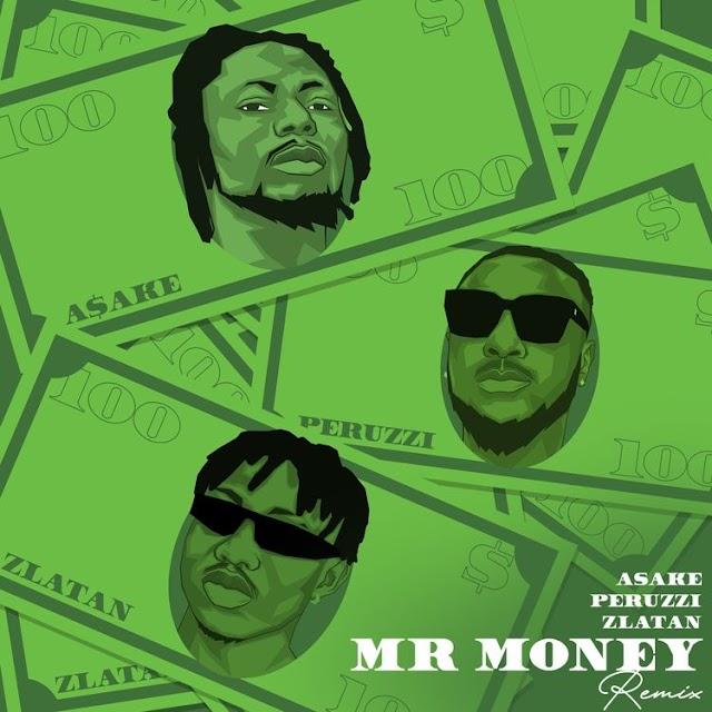 Music: Asake Ft. Zlatan & Peruzzi - Mr Money (Remix)