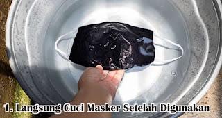 Langsung Cuci Masker Setelah Selesai Digunakan