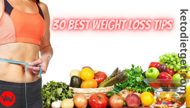 30 Best Weight Loss Tips