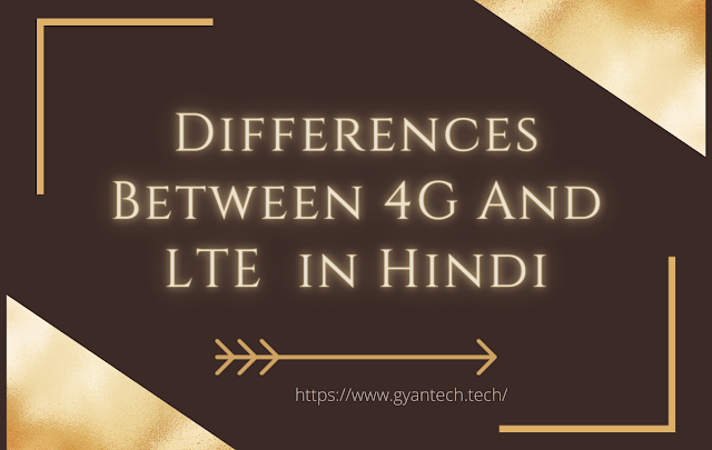 Meaning of LTE in HINDI /4G IN HINDI