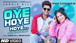 Oye Hoye Hoye Lyrics - Jassie Gill 2021