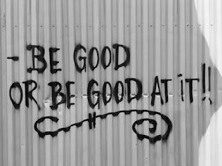 Be Good At It
