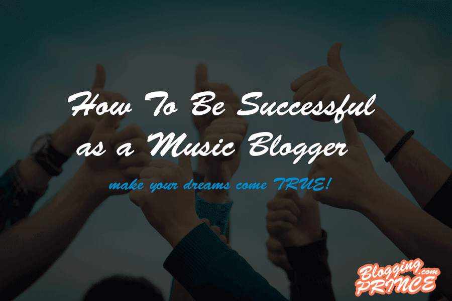 How To Be Successful as a Music Blogger