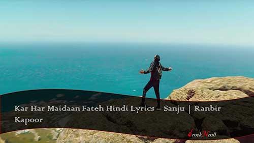 Kar-Har-Maidaan-Fateh-Hindi-Lyrics-Sanju-Ranbir-Kapoor