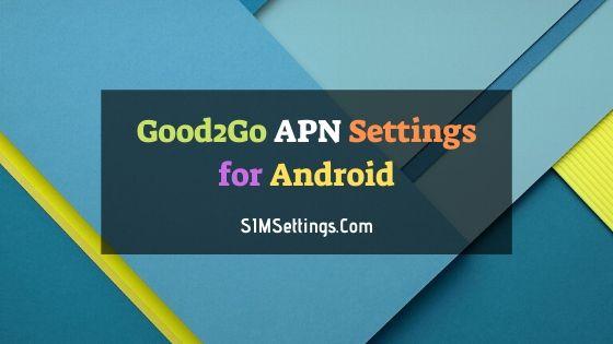 Good2Go APN Settings Android